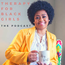 therapy for black girls podcast
